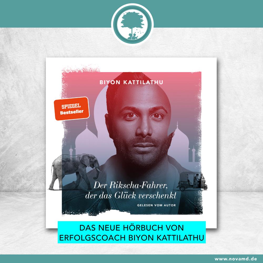 Das neue Hörbuch von Erfolgscoach Biyon Kattilathu